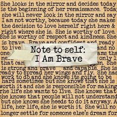 note to self i am brave